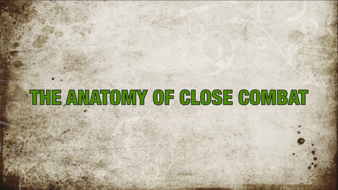 THE ANATOMY OF CLOSE COMBAT